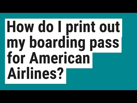 How Do I Print Out My Boarding Pass For American Airlines?