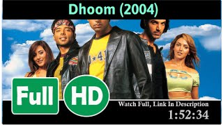 Dhoom (2004) *Full MOVIE#