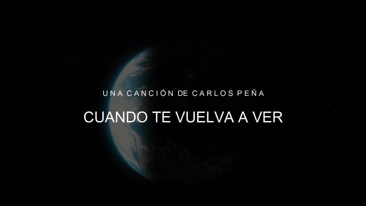Cuando Te Vuelva A Ver Carlos Peña Official Youtube