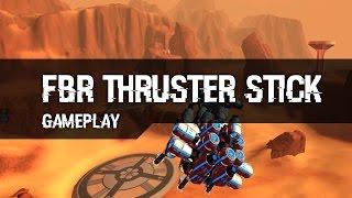 fbr thruster stick gameplay