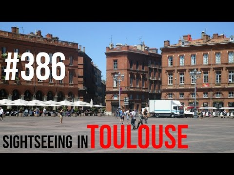 #386 Sightseeing in Toulouse