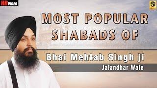 Most Popular Shabads By Bhai Mehtab Singh   Jalandar Wale   Shabad   Gurbani   Kirtan   Non stop