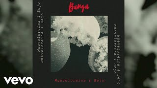 Mueveloreina, BEJO - Banga (Audio)
