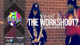 What is theWORKSHOOT? I @DREAMPRODS