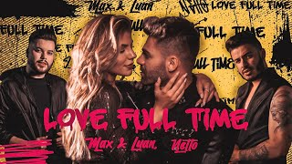 Max & Luan e Netto - Love Full Time (Clipe Oficial)