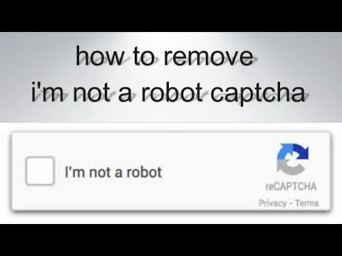 how to remove i'm not a robot captcha