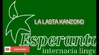 ESPERANTO MUSIC * LA LASTA KANZONO