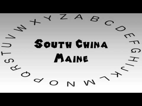 How to Say or Pronounce USA Cities — South China, Maine