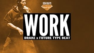 Drake x Future Type Beat - Work | Xen Beats