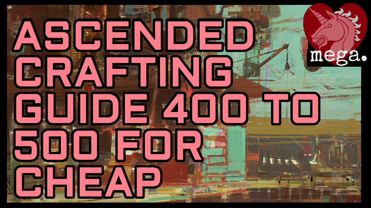 Guild Wars 2 Ascended Crafting Guide 400 To 500 For Cheapos Youtube