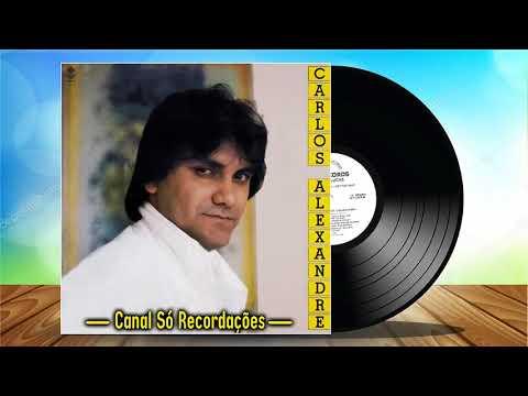 Carlos Alexandre - 1986 - LP Completo