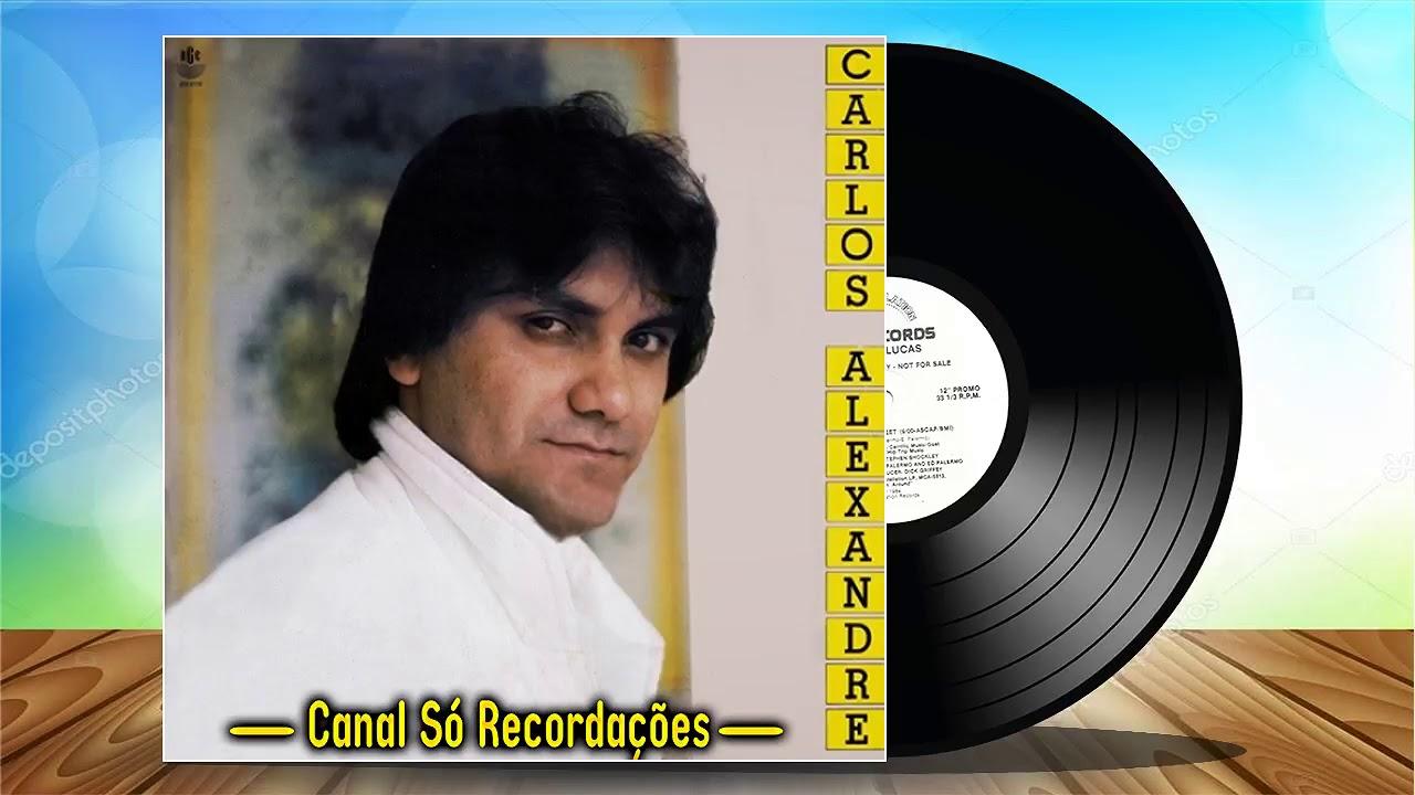 Carlos Alexandre 1986 Lp Completo Youtube