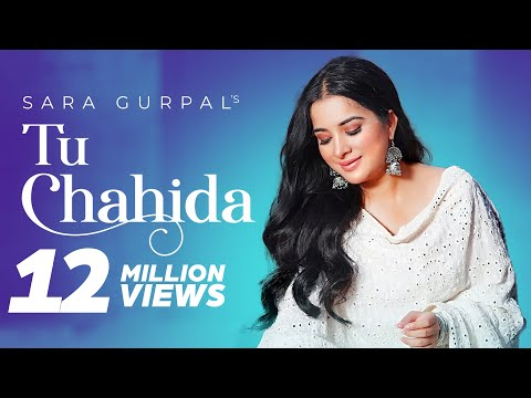Tu Chahida | (Official Video) | Sara Gurpal Ft. Armaan Bedil | Latest Punjabi Songs 2020