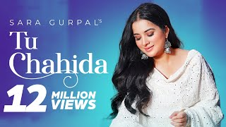 Tu Chahida | (Full Video) | Sara Gurpal (Bigg Boss 14) | Armaan Bedil | Latest Punjabi Songs 2020