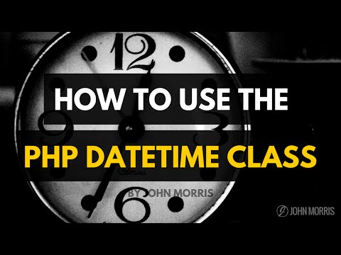 How To Use The PHP DateTime Class Instead Of The PHP Date Function