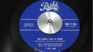 LES COMPAGNONS DE LA CHANSON - Tom Dooley (Fais ta prière) - 1959 - PATHÉ (kingston trio)
