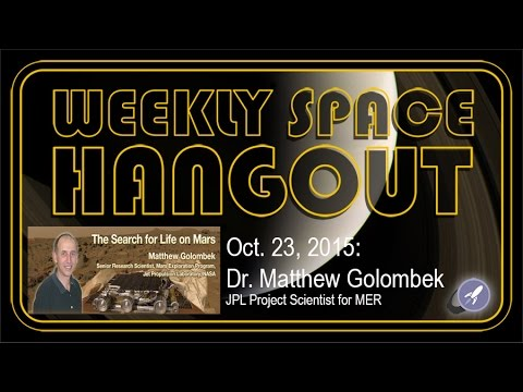 Weekly Space Hangout - Oct. 23, 2015: Dr. Matthew Golombek