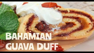 BAHAMIAN GUAVA DUFF/ THE BAHAMAS NATIONAL DESSERT