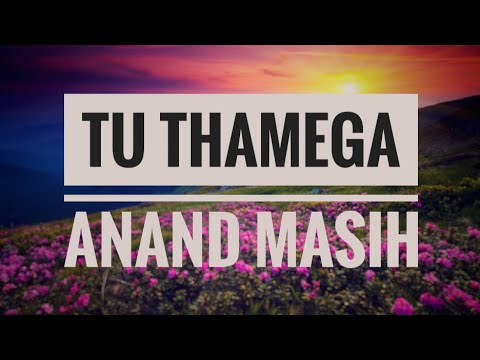 Tu Thamega - Anand Masih | Worship Warriors (lyric video)