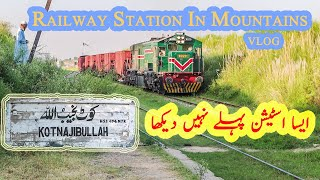 Beautiful Railway Station Between Mountains | Railfanning at Kot Najibullah in KPK