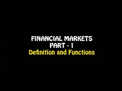 Financial Markets Part   1, Definition and Functions, 12th Business Studies