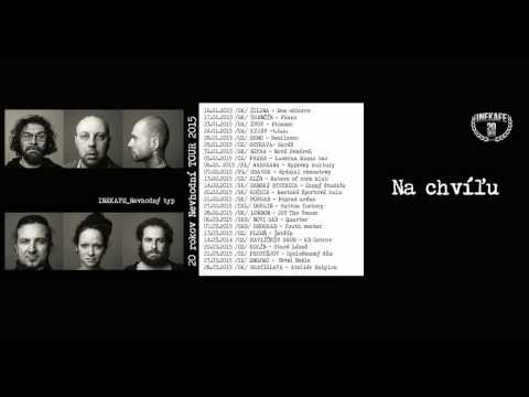 INEKAFE - Na chvíľu /Nevhodný typ 2015/