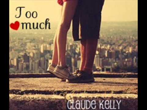 too much - claude kelly.