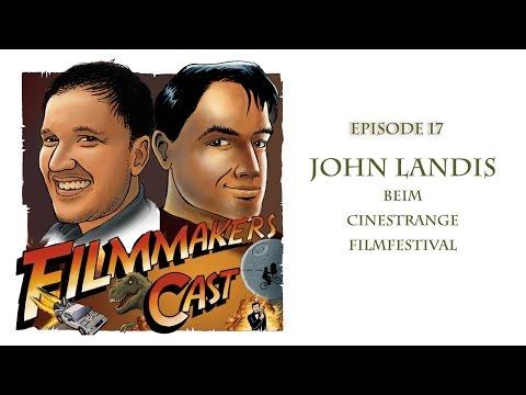 "Filmmakers Cast - Episode 17: John Landis beim ""Cinestrange Filmfestival"" (audio)"