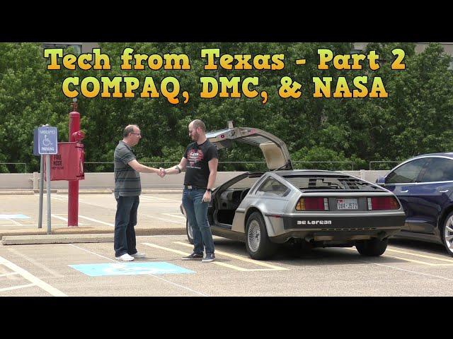 Tech from Texas Part 2: Midway, DeLorean, Compaq, NASA