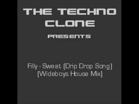 Filly - Sweat [The Drip Drop Song] (Wideboys House Mix)