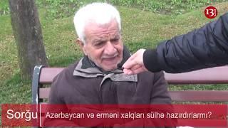 """Ermənilərlə sülhə hazırsınızmı? - """"Hakimiyyət Qarabağı ermənilərə verməyəcəksə, HƏ!"""""""