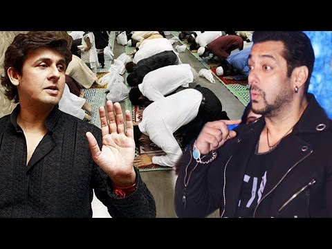 Salman Khan SHOWS Respect For Azaan & Sonu Nigam SLAMS Azaan