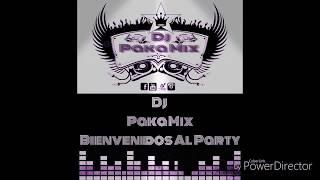 Bienvenidos Al Party Dj Paka Mix Reggaeton Lo Mejor Del Perreo