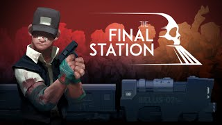 The Final Station Launch Trailer