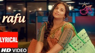 Tumhari Sulu : Rafu Full Song lyrics | Vidya Balan