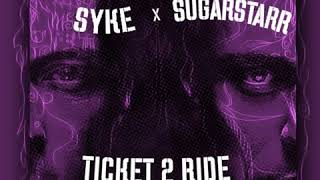 Syke 'N' Sugarstarr - Ticket 2 Ride (Sugarstarr's 2020 Disco Edit)