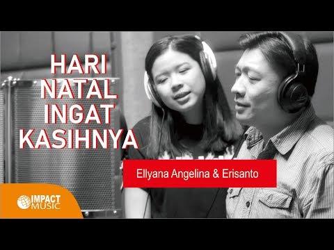 Ellyana Angelina Wijaya & Erisanto - Hari Natal Ingat KasihNya