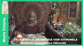 VELA MISTICA AROMATICA CON CITRONELA- Multiples Usos Con La Citronela- Moyra Victoria Clarividente