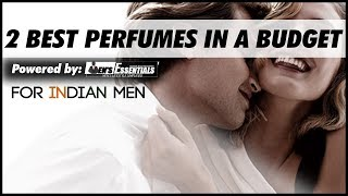How to Smell Good | 2 BEST BUDGET Perfumes for Indian Men | Cologne Women Love | Mayank Bhattacharya