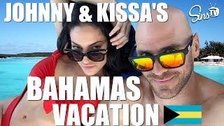 Johnny & Kissa's Bahamas Vacation!