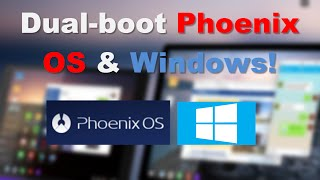 [Easy] How to dual boot Phoenix OS and Windows! (Android on your PC - Install on Hard Drive)