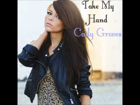 Cady Groves Take My Hand new demo 2013