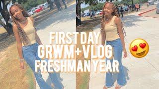 FIRST DAY OF FRESHMAN YEAR GRWM+ VLOG