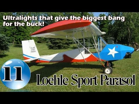 Loehle Sport Parasol - 12 Ultralight Aircraft that give the biggest bang for the buck! Volume II.