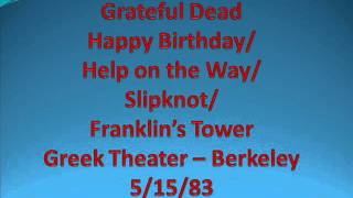 Grateful Dead - Happy Birthday/Help/Slip/Franklin