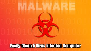 Easily Clean A Virus Infected Computer