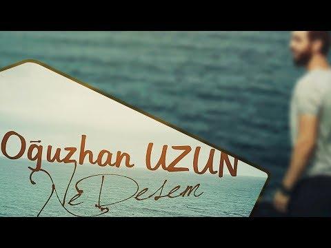 Oğuzhan UZUN - Ne Desem (2017)