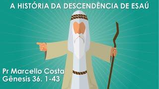 A história da descendência de Esaú - Pr Marcello Costa
