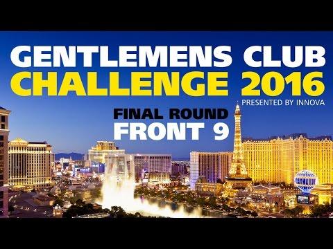 Gentlemen's Club Challenge 2016 - Final Round Front 9 (Brathwaite, Orum, Lizotte, Johnson, Bell)