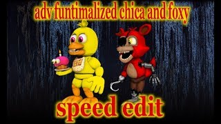 making adv funtimalized chica and foxy